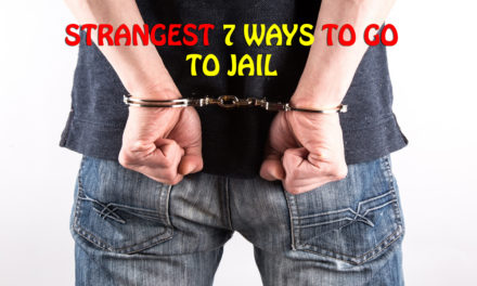 Strangest 7 Ways To Go In Jail!!