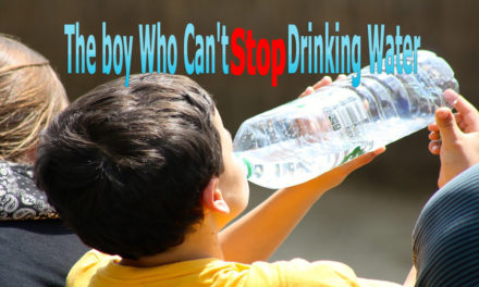 The boy Who Can't Stop Drinking Water