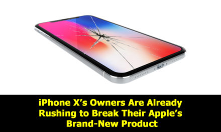 iPhone X's Owners Are Already Rushing to Break Their Apple's Brand-New Product